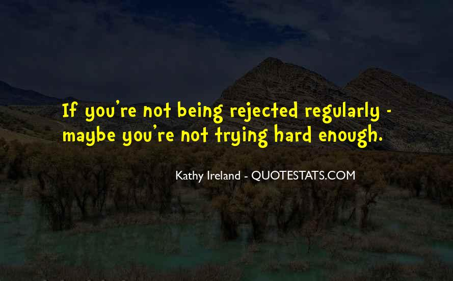 Quotes About Being Rejected #148843