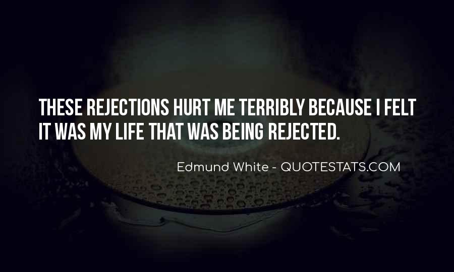 Quotes About Being Rejected #1574678