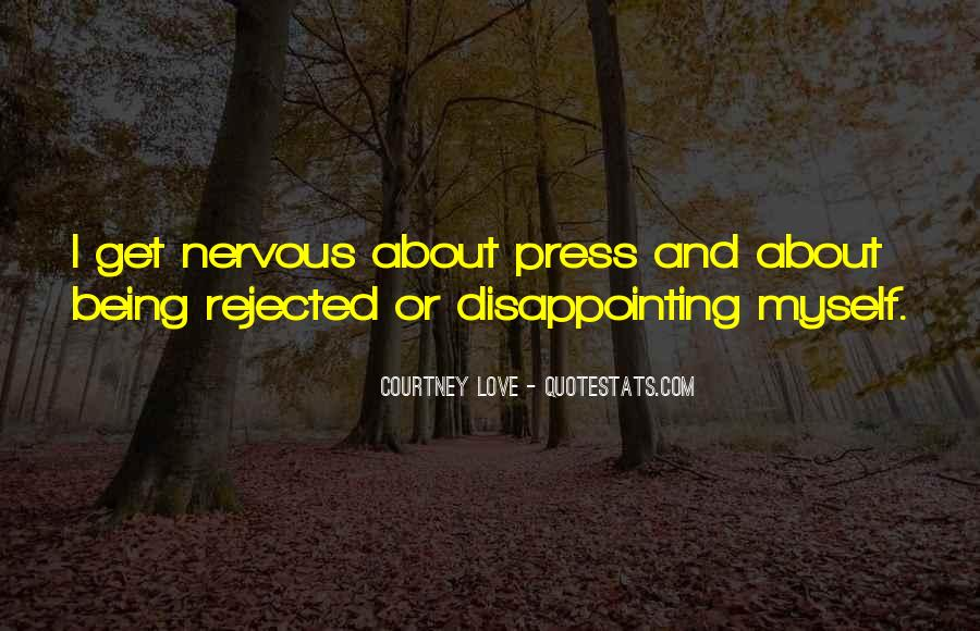 Quotes About Being Rejected #169609