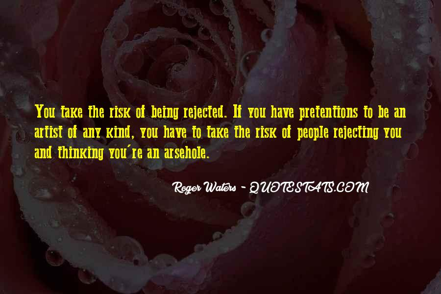 Quotes About Being Rejected #174723