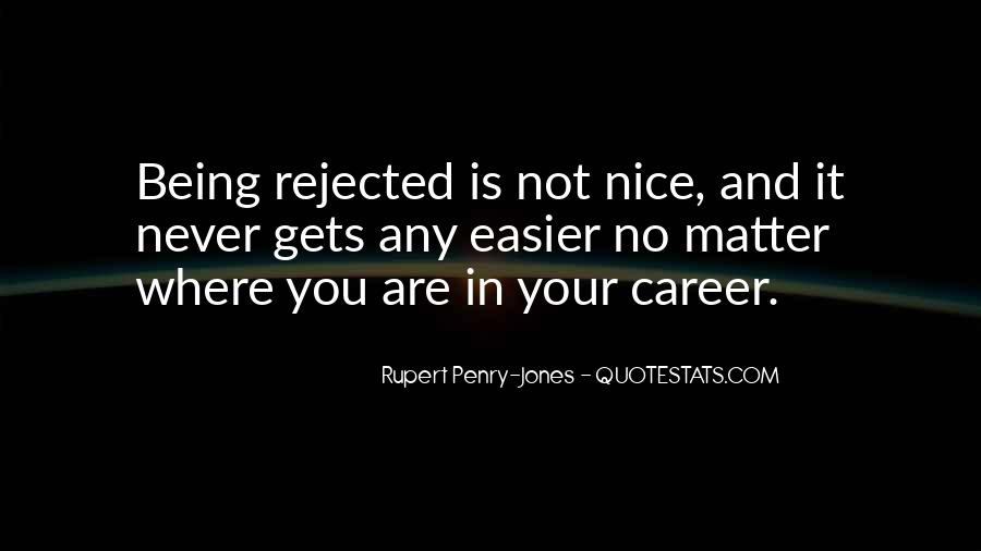 Quotes About Being Rejected #190636