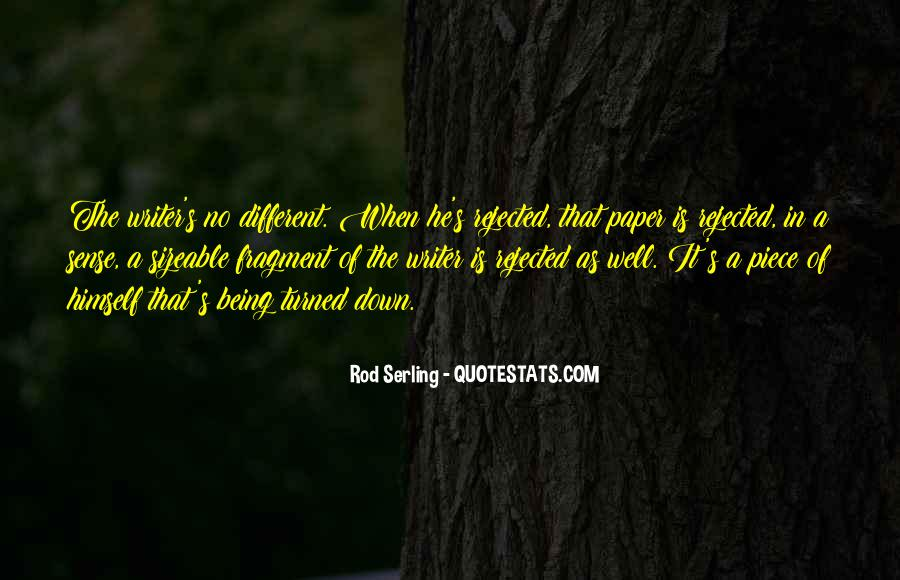 Quotes About Being Rejected #25427