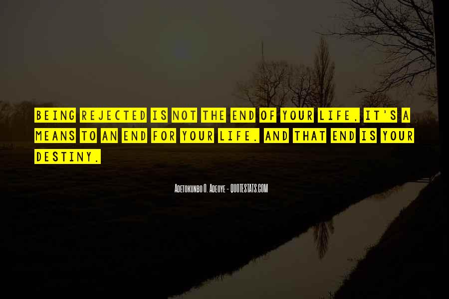 Quotes About Being Rejected #870099