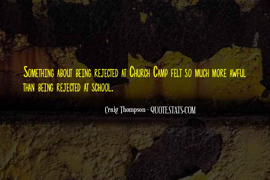 Quotes About Being Rejected #901001