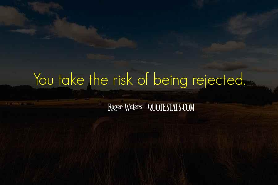 Quotes About Being Rejected #995331