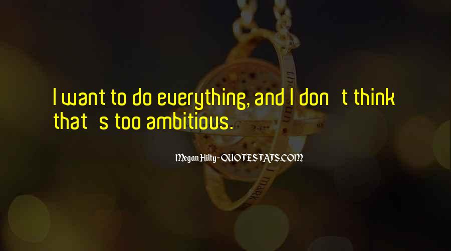 Quotes About Too Ambitious #1021277