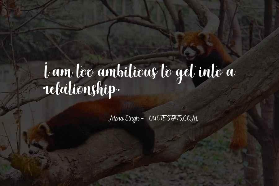Quotes About Too Ambitious #1670770