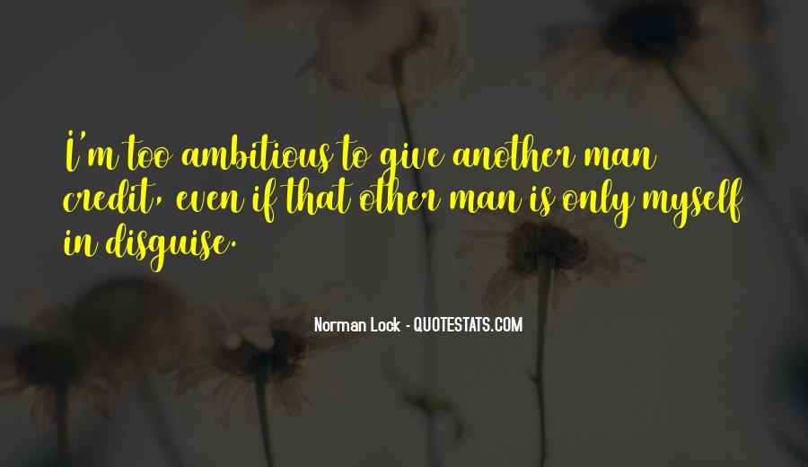 Quotes About Too Ambitious #542963