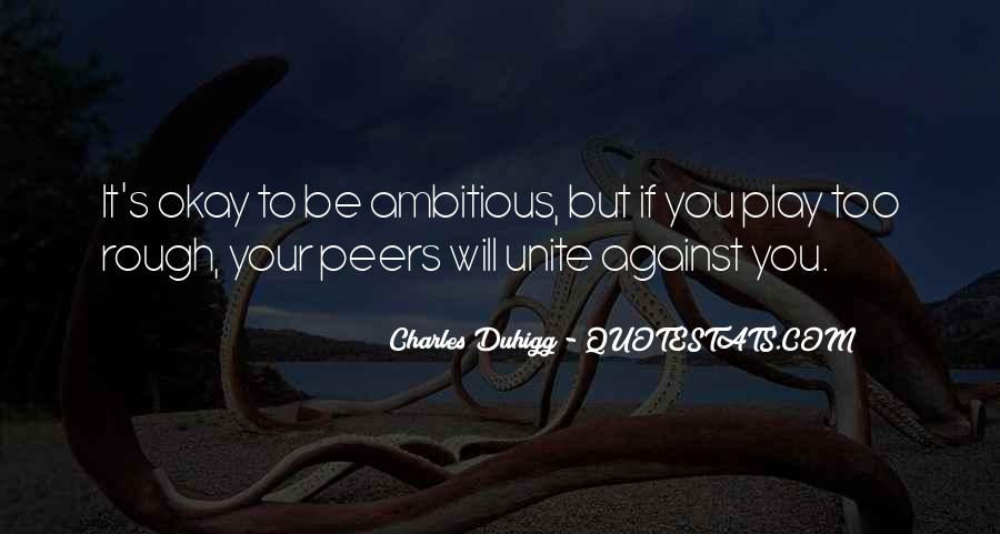 Quotes About Too Ambitious #671238