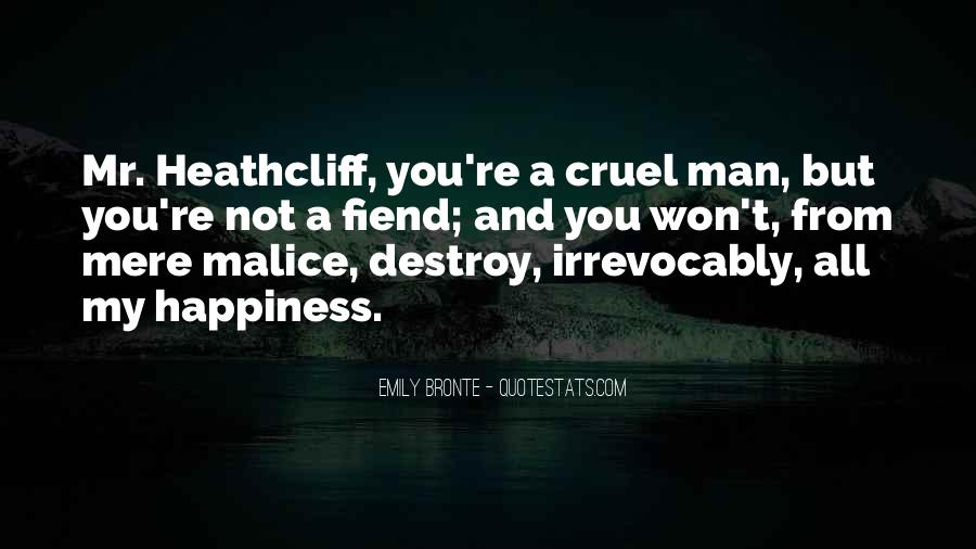 Quotes About Heathcliff Being Cruel #1621973