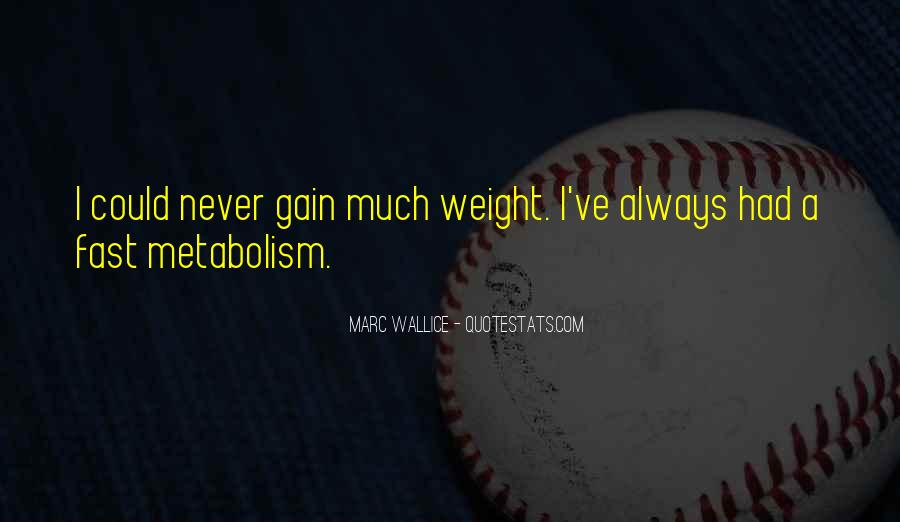 Quotes About Weight Gain #618683