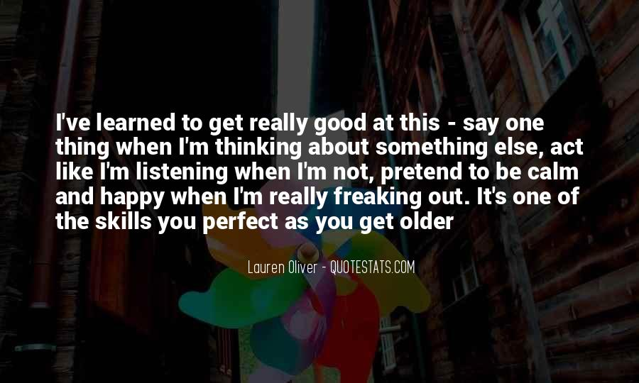 Quotes About Pretending To Be Happy #1843734