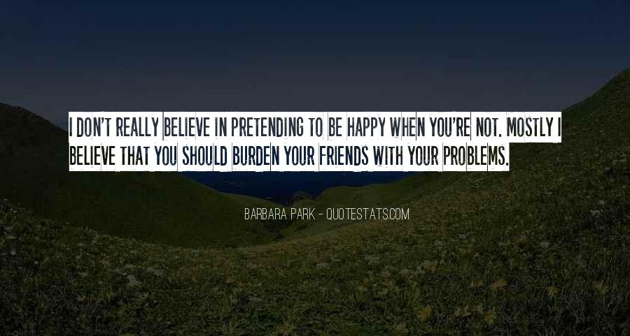 Quotes About Pretending To Be Happy #57496