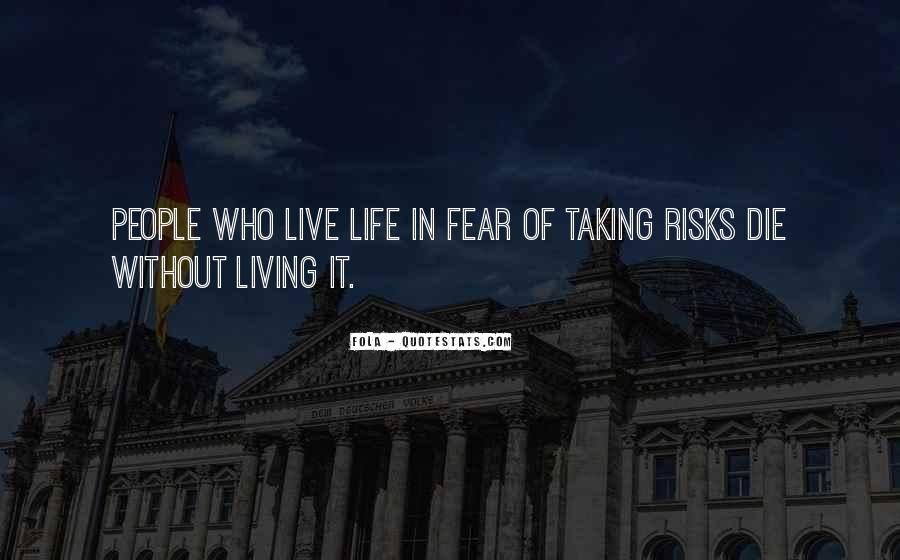 Quotes About Living Without Fear #1439976