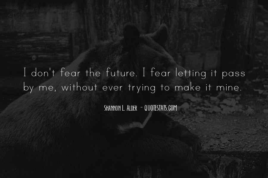 Quotes About Living Without Fear #434074