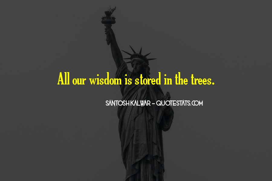 Quotes About Trees And Wisdom #1589053