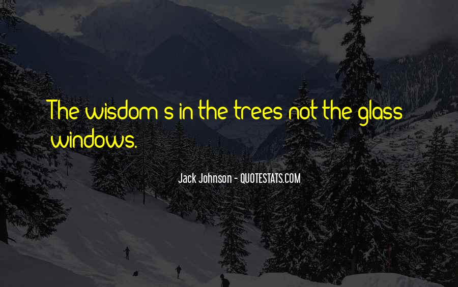 Quotes About Trees And Wisdom #73303