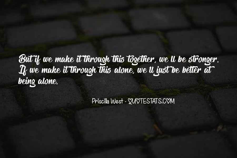 Quotes About Stronger Alone #1251427
