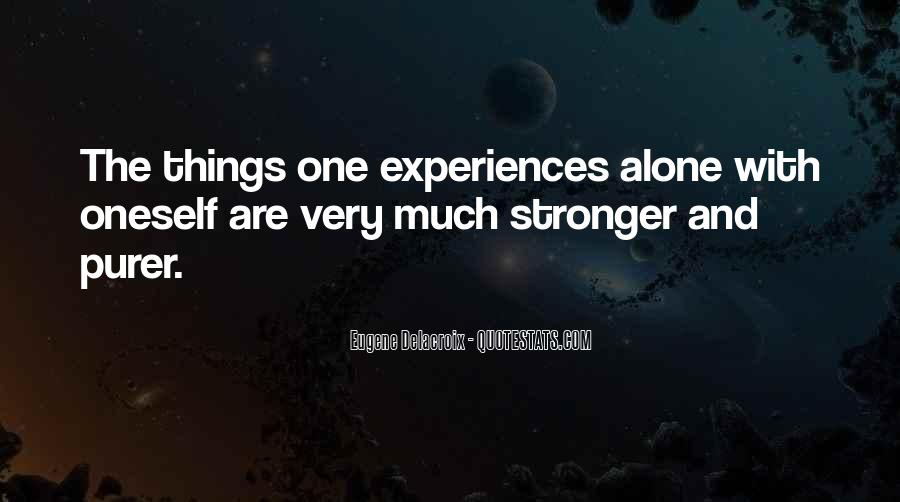 Quotes About Stronger Alone #1591499