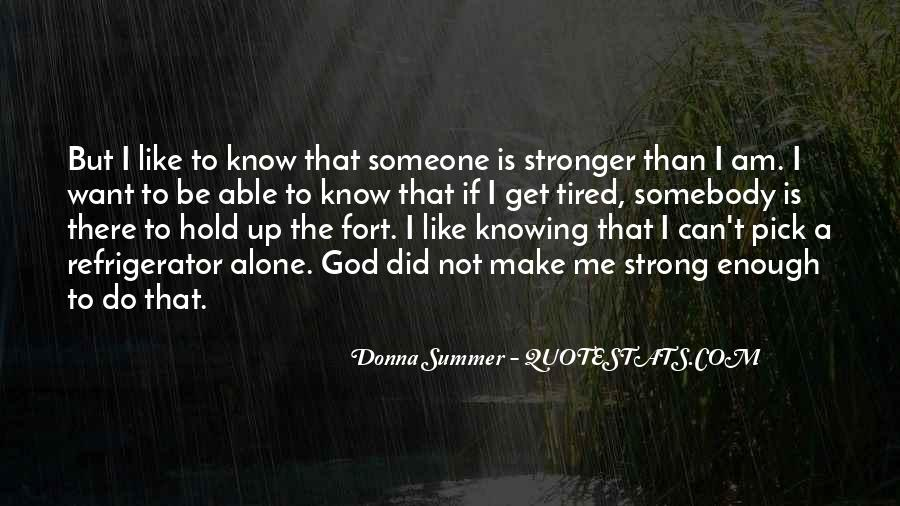 Quotes About Stronger Alone #1820071