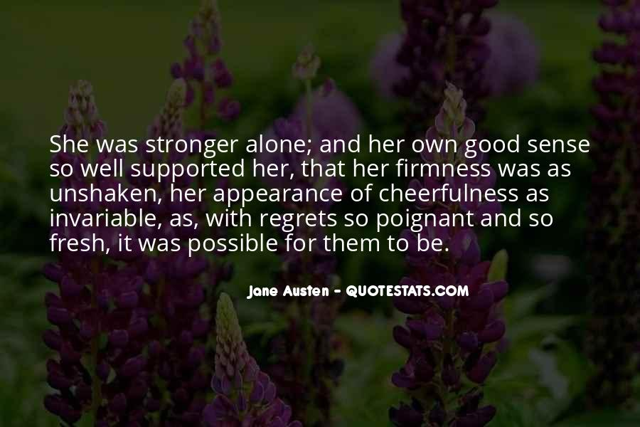 Quotes About Stronger Alone #186247