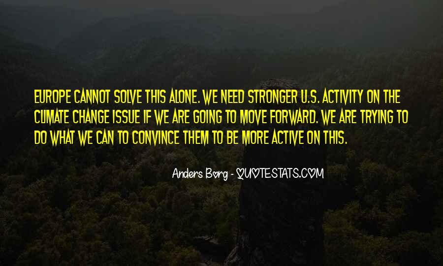 Quotes About Stronger Alone #459760