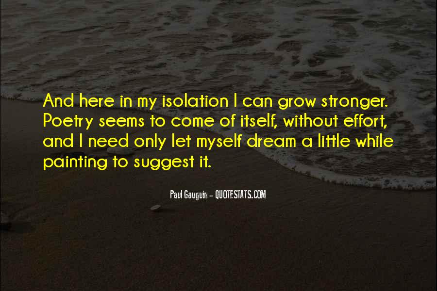 Quotes About Stronger Alone #558752