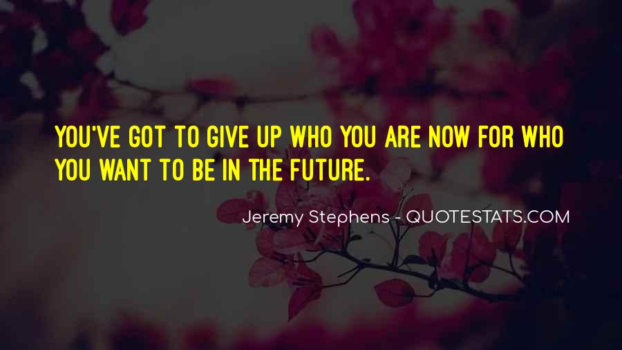 Quotes About Giving To The Future #1287864