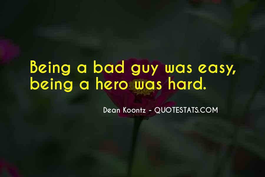 Quotes About Being Bad Guy #1004305