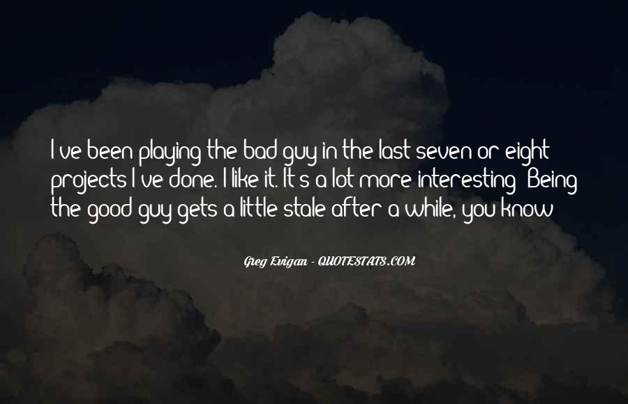 Quotes About Being Bad Guy #1218202