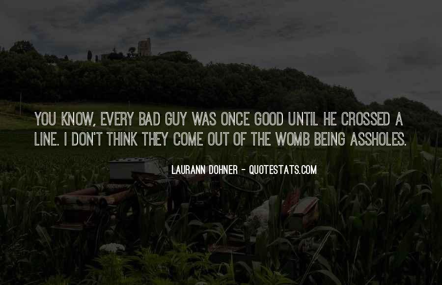 Quotes About Being Bad Guy #234132