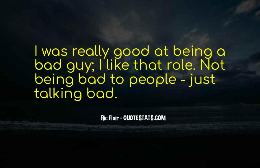 Quotes About Being Bad Guy #265219