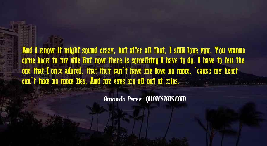 Quotes About I Love You But I Can't Tell You #1185544
