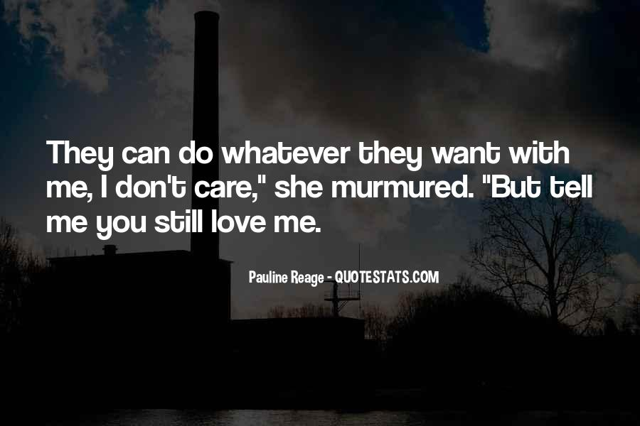 Quotes About I Love You But I Can't Tell You #860277