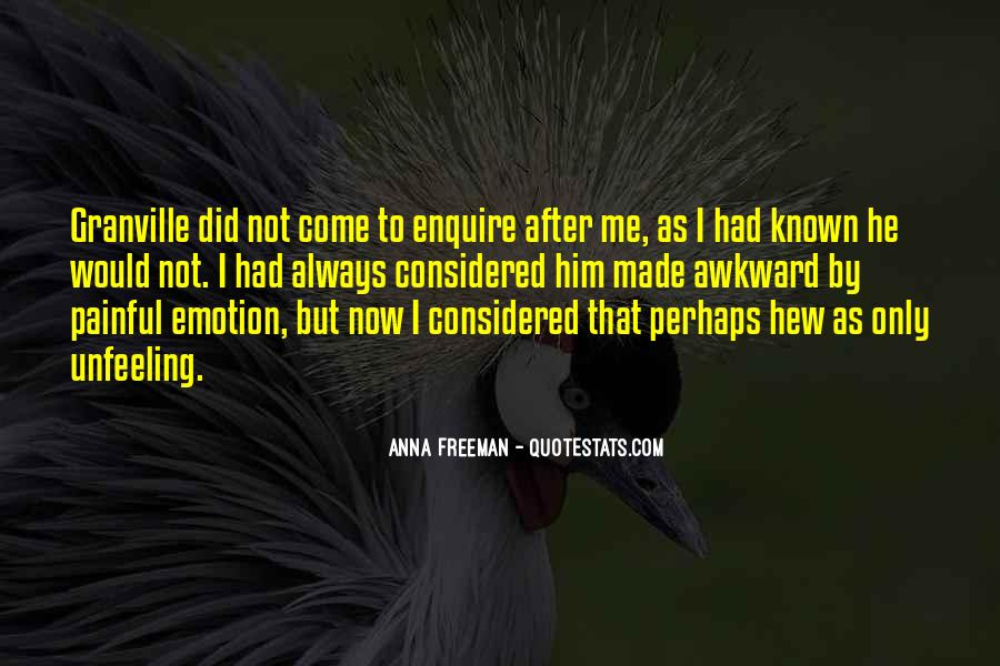 Quotes About Unfeeling #1171779