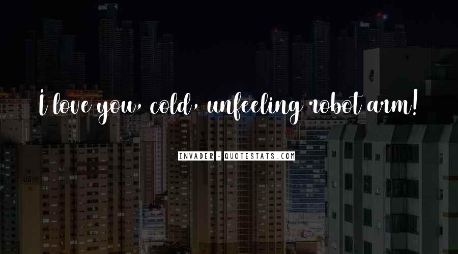 Quotes About Unfeeling #1728186
