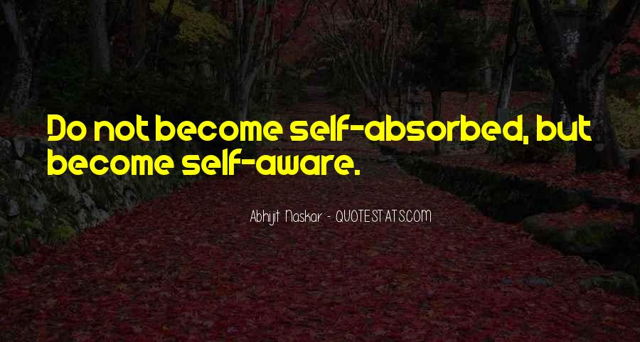 Quotes About Self Absorbed #111932