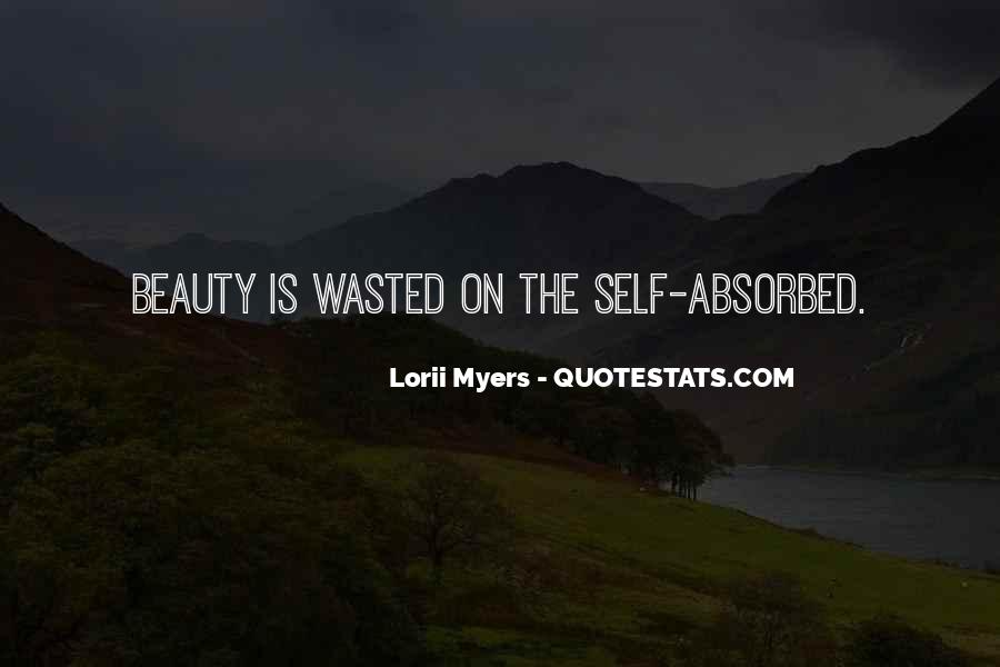 Quotes About Self Absorbed #1409815