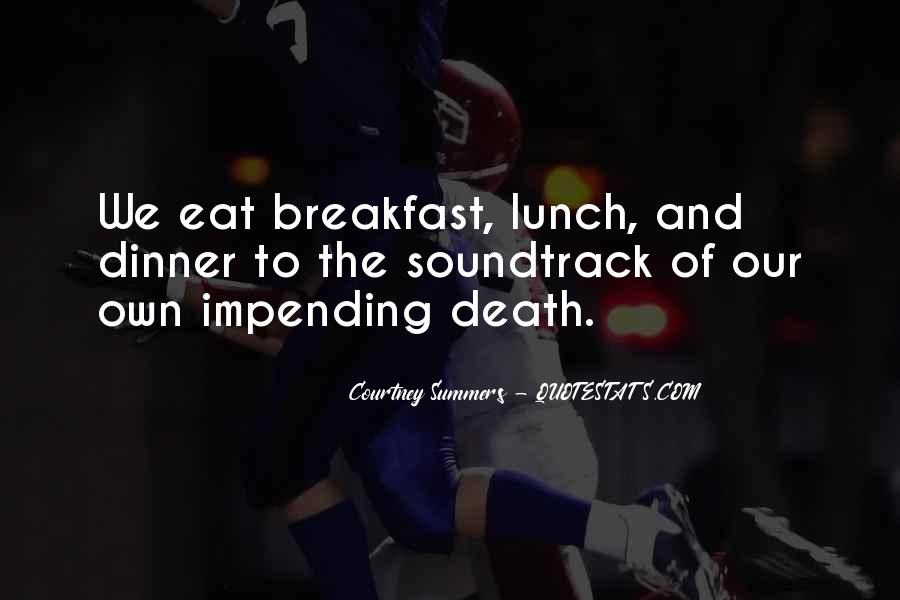 Quotes About Breakfast Lunch And Dinner #1386806