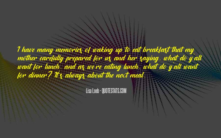 Quotes About Breakfast Lunch And Dinner #303179