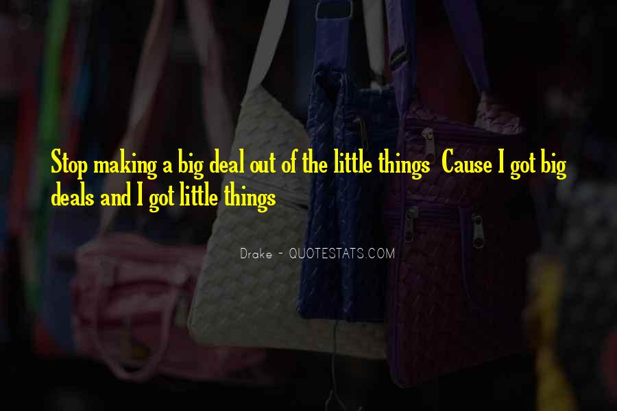Quotes About Making A Big Deal Out Of Nothing #1092900