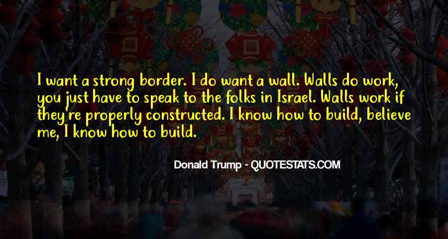 Quotes About The Wall Donald Trump #1682038