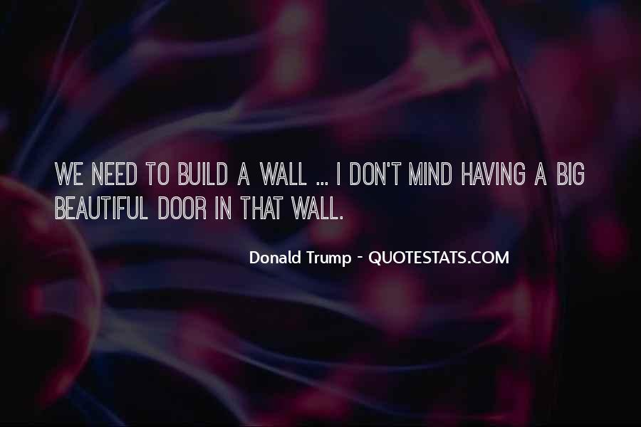 Quotes About The Wall Donald Trump #229183