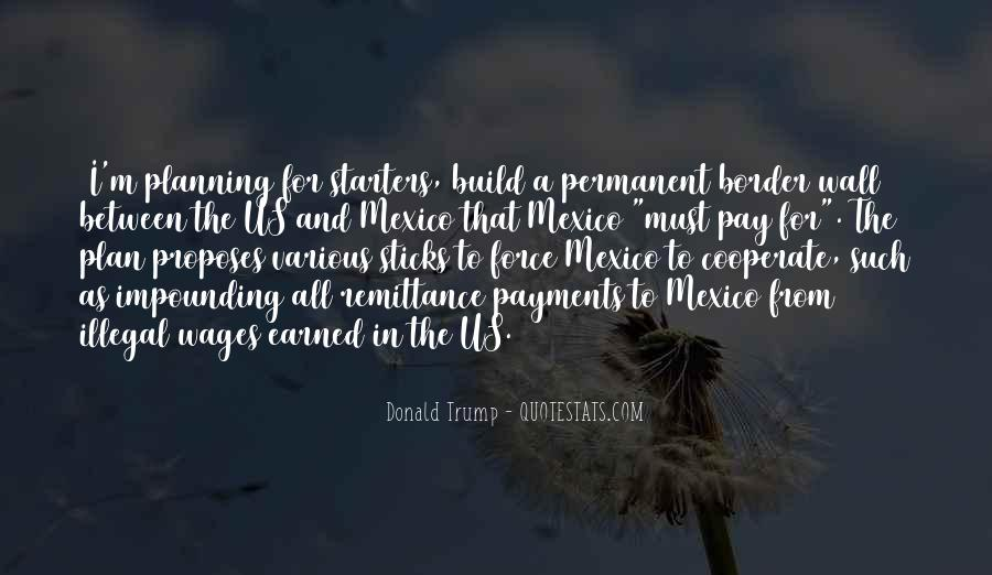 Quotes About The Wall Donald Trump #749753