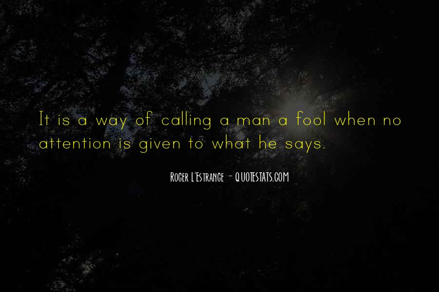 Quotes About Calling Someone A Fool #1357888