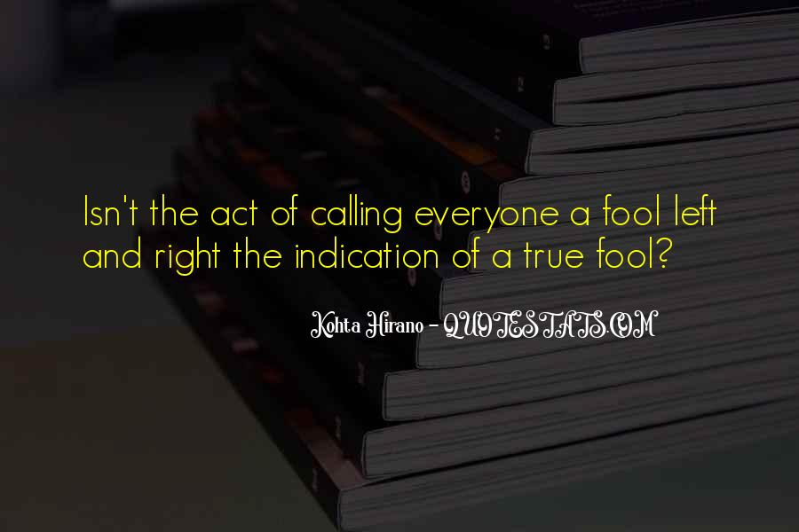 Quotes About Calling Someone A Fool #270712
