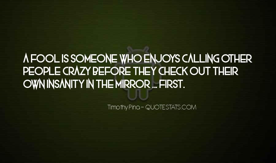 Quotes About Calling Someone A Fool #407207
