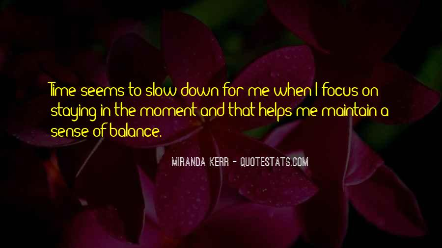 Quotes About Staying In The Moment #1148614