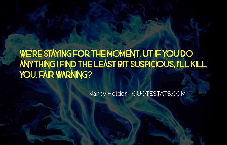 Quotes About Staying In The Moment #1205634