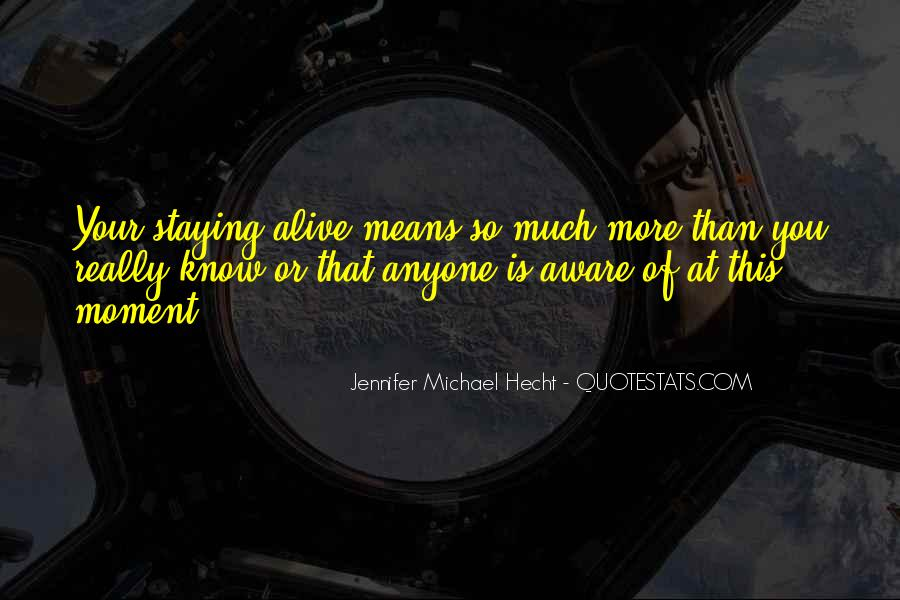 Quotes About Staying In The Moment #184832